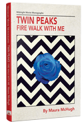 Twin Peaks: Fire Walk With Me [hardcover] by Maura McHugh